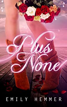 Plus None (Dangerously Dimpled Book 2) by [Hemmer, Emily]