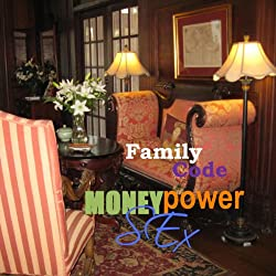 Family Code: Money, Power, Sex