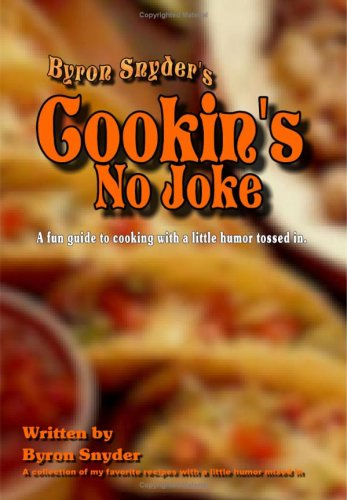 Read Online Cookin's No Joke: Mens Guide to Cooking with a little humor mixed in! PDF