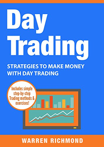 Day Trading: Strategies to Make Money with Day Trading (Day Trading, Stock Trading, Options Trading, Stock Market, Trading & Investing, Trading Book 2)