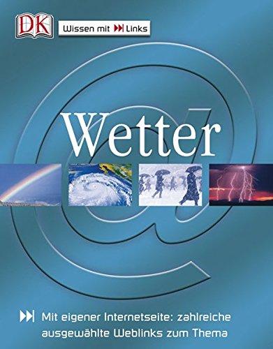 Wetter: Mit eigener Internetseite: zahlreiche ausgewählte Weblinks zum Thema
