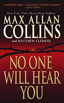 No One Will Hear You by [Collins, Max Allan, Clemens, Matthew]