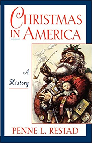 Real History Of Christmas.Amazon Com Christmas In America A History 9780195109801