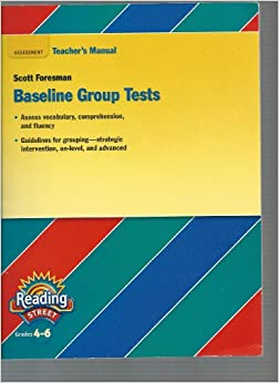Book Reading Street, Grades 4-6. Baseline Group Test. Teacher's Manual.