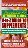 Prescription for Nutritional Healing A-to-Z Guide to Supplements: A Handy Resource to Today's Most Effective Nutritional Supplements by Phyllis A. Balch (1997-09-01)