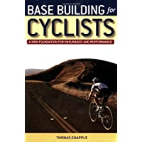 Base Building for Cyclists: A New Foundation for Endurance and Perfomance