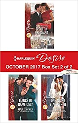 Harlequin Desire October 2017 - Box Set 2 of 2: Little Secrets: Secretly Pregnant\Fiancé in Name Only\One Night Stand Bride