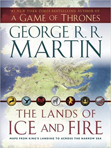 The Lands of Ice and Fire A Game of Thrones : Maps from Kings Landing to Across the Narrow Sea A Song of Ice and Fire by George R. R. Martin 2012-10-30: