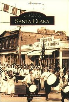 Santa Clara (CA) (Images of America) by Bea Lichtenstein (2004-08-23)