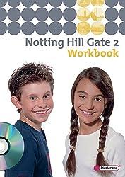 Notting Hill Gate - Ausgabe 2007: Workbook 2 mit Audio-CD