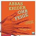 Ohrfeige Hörspiel von Abbas Khider Gesprochen von: Abbas Khider, Omar El-Saeidi, Julia Tieke, Claudia Johanna Leist