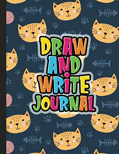 - Draw And Write Journal: Kids Drawing & Writing Paper - Half Page Lined Paper with Drawing Space - Cat And Fishbone (Grades K-3 Primary Composition Notebook)
