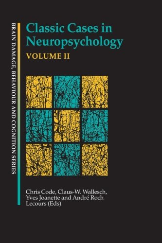 Classic Cases in Neuropsychology, Volume II (Brain, Behaviour and Cognition)