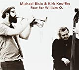Michael Bisio & Kirk Knuffke: Row For William O. by Michael Bisio (2016-10-21)