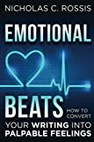 Emotional Beats: How to Easily Convert your Writing into Palpable Feelings