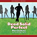 Dead Solid Perfect Audiobook by Dan Jenkins Narrated by Jeffrey Brick