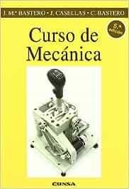 Curso de mecánica (Colección Ingeniería): Amazon.es: José