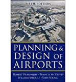 [(Planning and Design of Airports)] [Author: Francis X. McKelvey] published on (July, 2010)