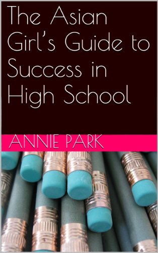 The Asian Girl's Guide to Success in High School