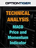Technical Analysis - MACD Price and Momentum Indicator