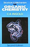 img - for Structure and Mechanism in Organic Chemistry by C.K. Ingold (2000-12-01) book / textbook / text book