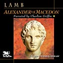 Alexander of Macedon Audiobook by Harold Lamb Narrated by Charlton Griffin
