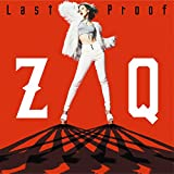 Zaq - Trinity Seven (Movie) Theme Song: Last Proof (CD+DVD) [Japan CD] EYCA-11257