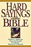 Hard Sayings of the Bible, Walter C. Kaiser Jr., Peter H. Davids, F. F. Bruce, Manfred Brauch, 0830815406
