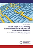 International Marketing Standardization & Impact of Fit on Performance: A case of Taiwanese Multinational Enterprises investing in Vietnam
