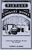 A Selection of Old-Time Recipes for Caramel, Various, 1446541371