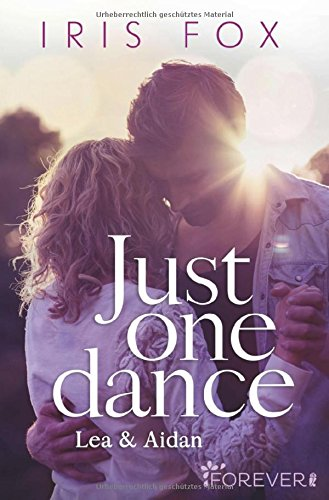 Just one dance - Lea & Aidan: Roman (Just-Love, Band 1)