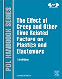 The Effect of Creep and Other Time Related Factors on Plastics and Elastomers, McKeen, Laurence W., 0323353134