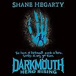 Hero Rising: Darkmouth, Book 4   Shane Hegarty