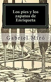 Los pies y los zapatos de Enriqueta (Spanish Edition) by [Miró, Gabriel]