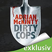 Dirty Cops (Sean-Duffy-Serie 6) Audiobook by Adrian McKinty Narrated by Peter Lontzek