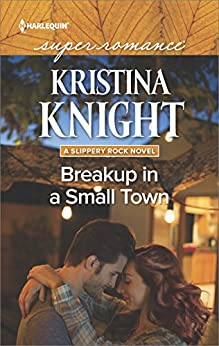 Breakup in a Small Town (A Slippery Rock Novel) by [Knight, Kristina]