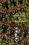 Le roi de Kahel par Monénembo