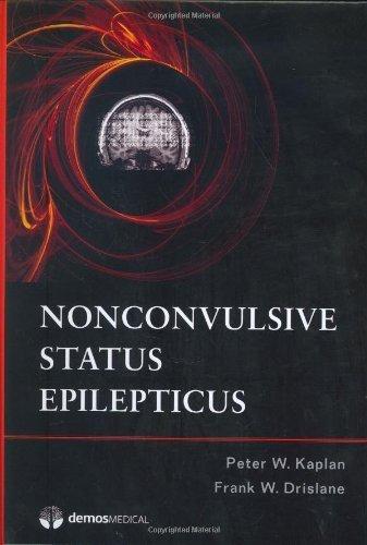 Nonconvulsive Status Epilepticus by Kaplan MD, Peter W., Drislane MD, Frank W. (2008) Hardcover