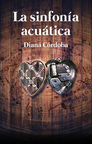 Descargar Libro La Sinfonía Acuática Diana Cordoba