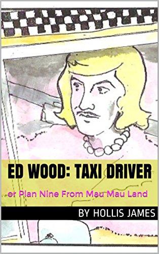 Vampira Ed Wood (ED WOOD: TAXI DRIVER: or Plan Nine From Mau Mau Land)