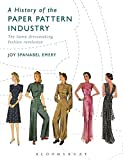 img - for A History of the Paper Pattern Industry: The Home Dressmaking Fashion Revolution (Arden Shakespeare Library) book / textbook / text book