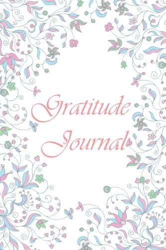 Gratitude Journal: A Happier You in 10 Minutes a Day