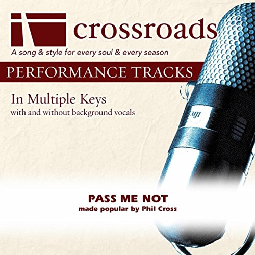 Pass Me Not Made Popular By Phil Cross Performance Track