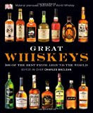 Great Whiskeys, Dorling Kindersley Publishing Staff, 0756671841