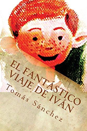 El fantástico viaje de Iván: Volume 1 (En busca de Babulandia) por Tomás Sánchez