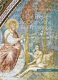Die Fresken der Oberkirche Von San Francesco in Assisi : Ikonographie und Theologie, Ruf, Gerhard and Diller, Stefan, 3795422140