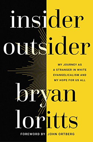 Search : Insider Outsider: My Journey as a Stranger in White Evangelicalism and My Hope for Us All