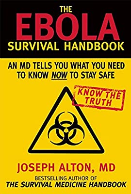 The Ebola Survival Handbook: An MD Tells You What You Need to Know Now to Stay Safe by Skyhorse Publishing