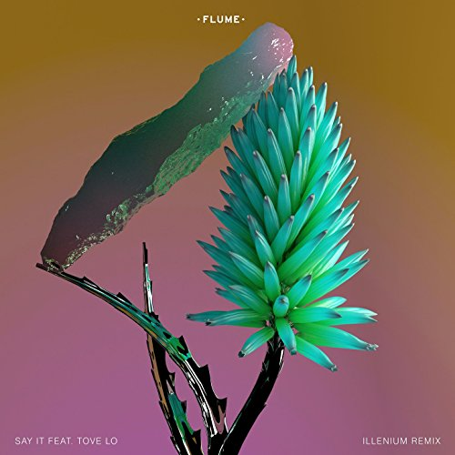Say It (feat. Tove Lo) [Illeni...