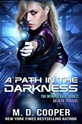 A Path in the Darkness: A Military Science Fiction Space Opera Epic: Aeon 14 (The Intrepid Saga Book 2)